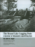 The Round Lake Logging Dam